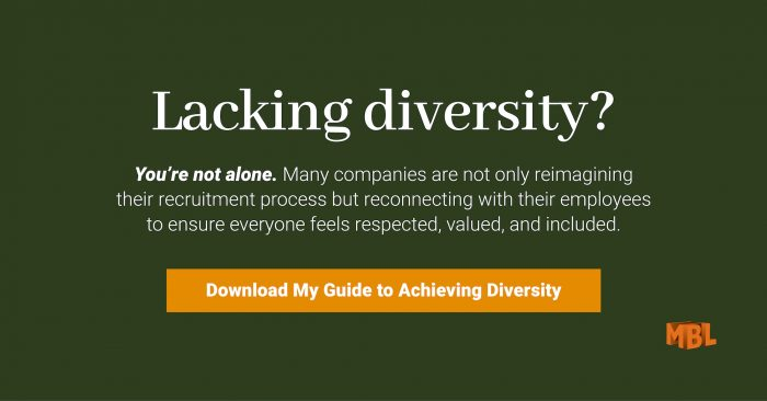 Lacking diversity? You're not alone. Many companies are not only reimagining their recruitment process but reconnecting with their employees to ensure everyone feels respected, valued, and included. Download My Guide to Achieving Diversity